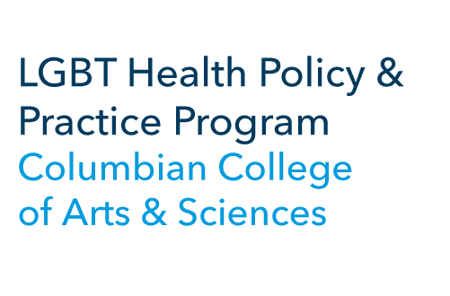 LGBT Health Policy & Practice Program, Columbian College of Arts and Sciences